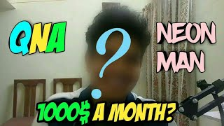 1000$ A MONTH?!   FACE REVEAL   QNA NEON MAN   MY EARNINGS   10K SUBSCRIBERS SPECIAL  