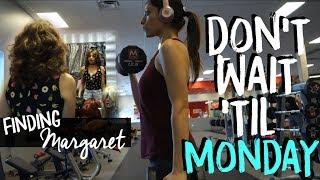 Don't Wait 'Til Monday | Creating Margaret
