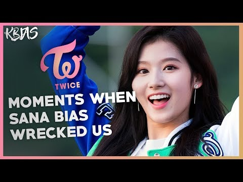 TWICE SANA - MOMENTS WHEN SHE BIAS WRECKED US