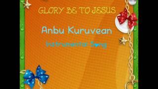 Anbu Kuruven Tamil Christian Instrumental Song