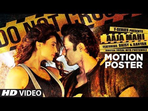 Motion Poster: Aaja Mahi | Aaryan | Daisy Shah | Releasing on 16th August2017