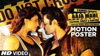 Motion Poster: Aaja Mahi   Aaryan   Daisy Shah   Releasing on 16th August2017