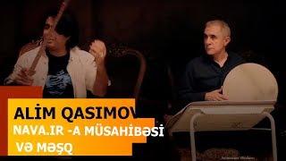 Alim Qasimov & Parvaz Homay - Nava.ir -a Musahibesi ve Mesq - 05.03.2017