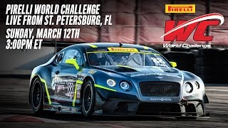 REPLAY: Pirelli World Challenge - GT/GTA/GT Cup Round 2 from St. Petersburg, FL