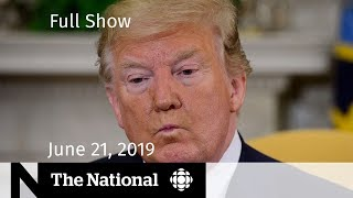 The National for June 21, 2019 — Iran Tensions, Climate Law, Indigenous Language