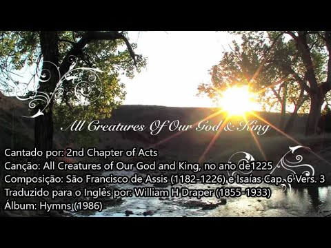 2nd Chapter of Acts - All Creatures of Our God and King (1225) - Legendado