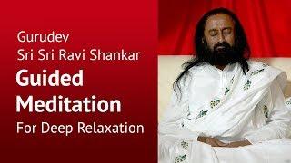 Breath of Relaxation - Meditation for Beginners (Guided) - Sri Sri Ravi Shankar
