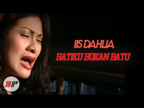 IIS DAHLIA - HATIKU BUKAN BATU - OFFICIAL VERSION