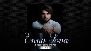 Enna Sona By Nabeel Shaukat Live