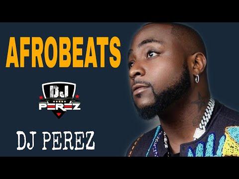 🔥BEST OF NAIJA AFROBEAT VIDEO MIX 4 🔥TOP AFROBEAT PARTY MIX AFROBEAT MIX 2021 DJ PEREZ Davido