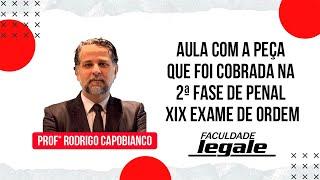 Só no LEGALE - Aula com a peça que foi cobrada na 2ª Fase de Penal - XIX EXAME DE ORDEM