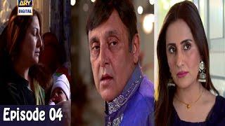 Mubarak Ho Beti Hui Hai  Ep - 04 -  3rd May 2017 - ARY Digital Drama