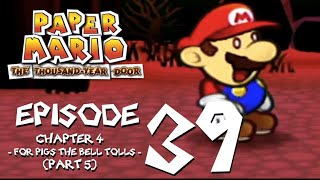 Let's Play Paper Mario: The Thousand-Year Door - Episode 39 - My Whits Will Have To Wait