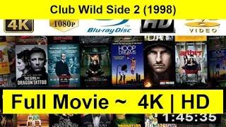 Club Wild Side 2 Full Length'MoViE 1998