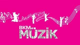 BKM Müzik Kanalı Açıldı!