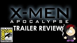X-Men: Apocalypse SDCC Leaked Trailer Review