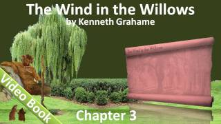 Chapter 03 - The Wind in the Willows by Kenneth Grahame - The Wild Wood