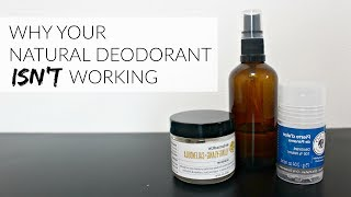 WHY YOUR NATURAL DEODORANT ISN