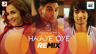 Haaye Oye - Official Remix Video | QARAN ft. Ash King | Elli AvrRam | Shantanu Maheshwari