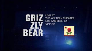 Grizzly Bear - Live at The Wiltern - Los Angeles - 12/14/17 - Full Performance