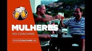 Beer Coaching #06 - MULHERES NO COACHING!