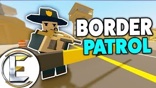 Border Patrol Lockdown - Unturned Roleplay (Protecting The Border, Licence And Registration Please)