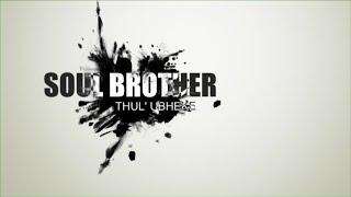 SOUL BROTHERS THUL' UBHEKE