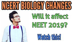 Changes in Biology NCERT/ will this affect the level or pattern of NEET, AIIMS
