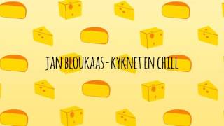 Jan Bloukaas - Kyknet en Chill