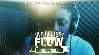 JB & Big Tobz   Flow [Music Video]: MCTV [@MRJuniorSwag @BigTobzsf @MCTVUK]