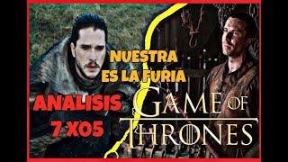 JUEGO DE TRONOS | ¡¡Analisis 7X05!! ¡¡NUESTRA ES LA FURIA!!