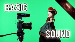 Filmmaking Sound Basics - Basic Filmmaker Ep 143