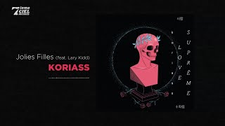 Koriass Ft. Lary Kidd // Love Suprême // Jolies filles (audio officiel)