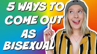5 creative ways to come out as bisexual in 2018