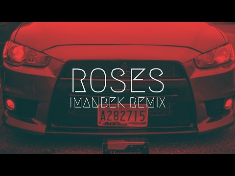 ROSES Imanbek Remix Bass Boost Extended HQ