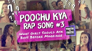 Poochu Kya Rap Song #3: What Girls Should Ask Boys Before Marriage