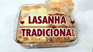 LASANHA TRADICIONAL DE CARNE MOÍDA - SUPER FÁCIL