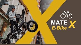 Mate X - Foldable E-Bike | It's Bigger, More Powerful and Ready to Kick-Off | Top Speed 25kmph