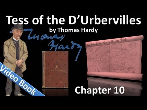 Chapter 10 - Tess of the d'Urbervilles by Thomas Hardy