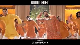 Shakar Wandaan Re Video Song - Ho Mann Jahan By Asrar
