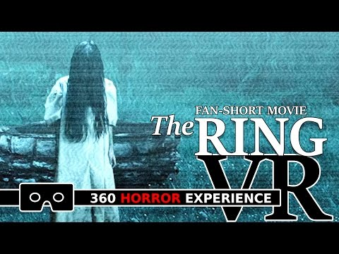 THE RING VR ( 360 Horror Experience ) / Fan Short Movie