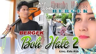 BERGEK - BOH HATE 2 ( Album House Mix Bergek )