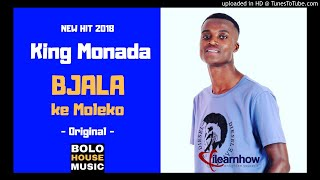 King Monada Bjala Ke Moleko [ New Hit 2018 ]