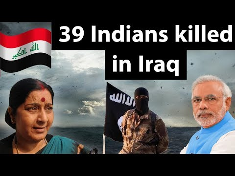 Xxx Mp4 39 Indians Killed In Iraq Should The Government Have Informed Earlier Current Affairs 2018 3gp Sex