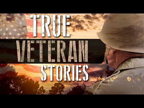 11 True Veteran Stories