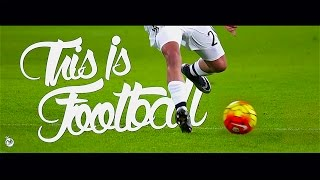 This Is Football • 2016 - 4K