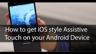 How to get iOS style Assistive Touch for your Android Device