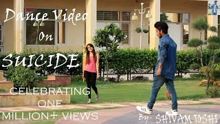 || DANCE ON SUICIDE BY SUKHE || LATEST PUNJABI SONG 2016 OFFICIAL VIDEO || FEAT. SHIVAM JOSHI ||