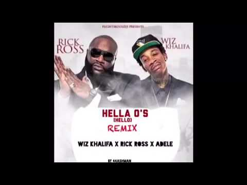 Wiz Khalifa- Hella O's (Hello) (REMIX) Ft. Rick Ross, Adele
