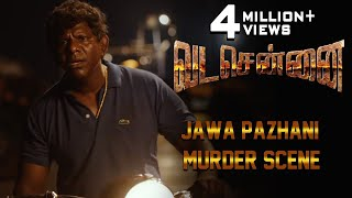 VADACHENNAI - Jawa Pazhani Murder Scene | Dhanush | Ameer | Andrea Jeremiah | Vetri Maaran